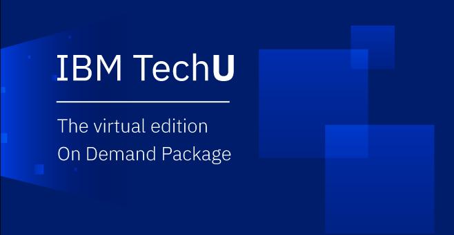 Getting Ready for IBM TechU 2021